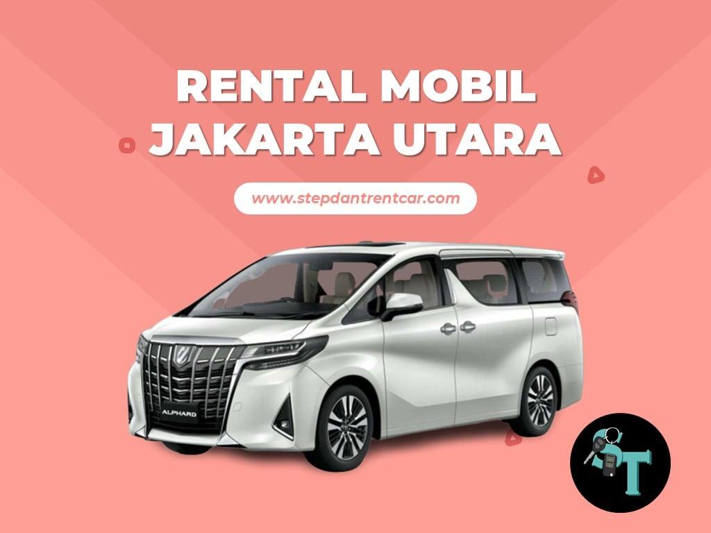 Rental Mobil Jakarta Utara Terbaik Sewa Harian Dan Bulanan